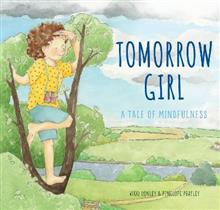 Tomorrow Girl: A Tale of Mindfulness