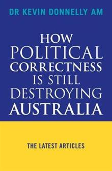 How Political Correctness is Still Destroying Australia: The Latest Articles