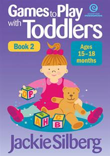 Games to Play with Toddlers Bk 2 15 - 18 Months