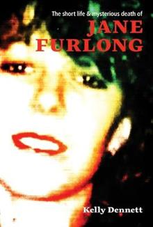 The Short Life & Mysterious Death of Jane Furlong