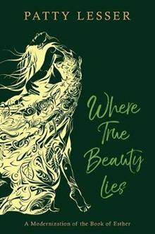 Where True Beauty Lies: A Modernization of the Book of Esther