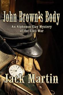 John Brown's Body: An Alphonso Clay Mystery of the Civil War