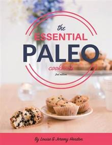 The Essential Paleo Cookbook (Full Color): Gluten-Free & Paleo Diet Recipes for Healing, Weight Loss, and Fun!