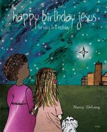 Happy Birthday Jesus: The Very First Holiday