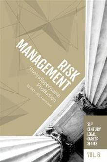 Risk Management: The Indispensable Profession