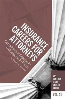 Insurance Careers for Attorneys: Opportunity in Expected-and Unexpected-Places