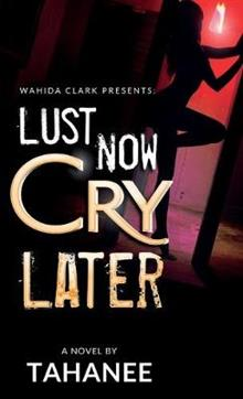Lust Now, Cry Later