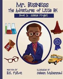 Mr. Business: The Adventures of Little BK: Book 2: The Science Project