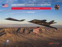 Super Legends: F-117a Nighthawk: A Stealth Fighter Chronicle