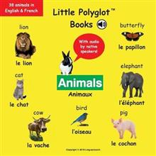 Animals/Animaux: Bilingual French and English Vocabulary Picture Book (with Audio by Native Speakers!)
