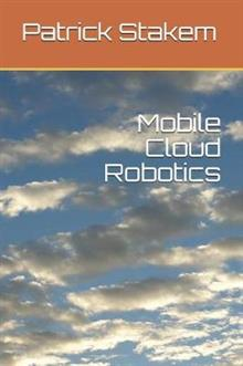 Mobile Cloud Robotics