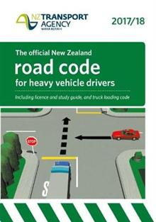 The Official New Zealand Road Code for Heavy Vehicle 2017/2018