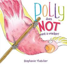 Polly Does NOT Want a Cracker!