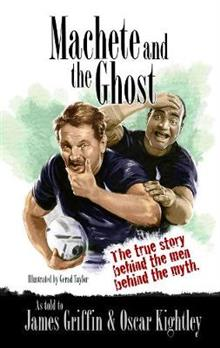 Machete & The Ghost: The true story behind the men behind the myth