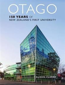Otago: 150 Years of New Zealand's First University