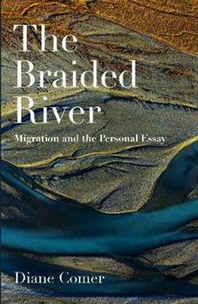 The Braided River: Migration and the Personal Essay: 2019