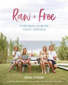 Raw & Free: Plant-Based Living for Health & Happiness