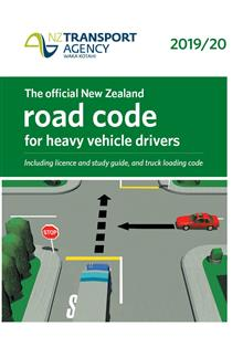 The Official New Zealand Rode Code for Heavy Vehicle 2019/20