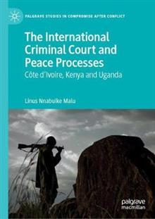 The International Criminal Court and Peace Processes: Cote d'Ivoire, Kenya and Uganda