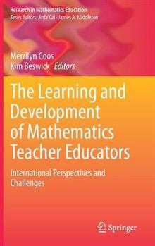 The Learning and Development of Mathematics Teacher Educators: International Perspectives and Challenges