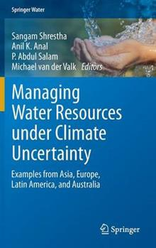 Managing Water Resources under Climate Uncertainty: Examples from Asia, Europe, Latin America, and Australia
