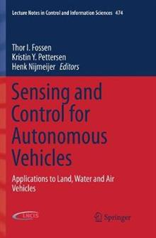 Sensing and Control for Autonomous Vehicles: Applications to Land, Water and Air Vehicles