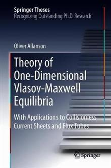Theory of One-Dimensional Vlasov-Maxwell Equilibria: With Applications to Collisionless Current Sheets and Flux Tubes