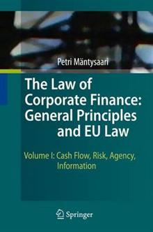 The Law of Corporate Finance: General Principles and EU Law: Volume I: Cash Flow, Risk, Agency, Information