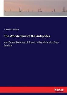 The Wonderland of the Antipodes
