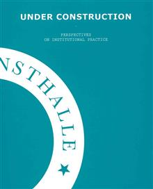 Under Construction - On Institutional Practice: European Kunsthalle