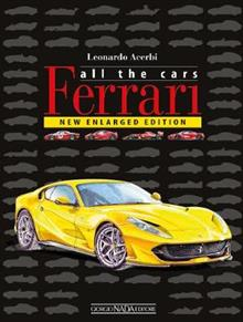 Ferrari: All The Cars: New enlarged Edition