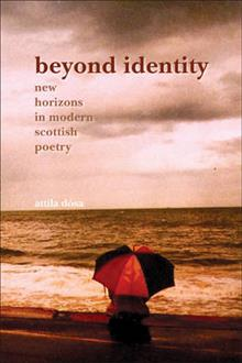 Beyond Identity: New Horizons in Modern Scottish Poetry