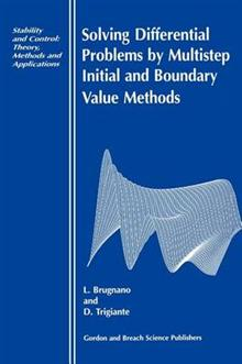 Solving Differential Equations by Multistep Initial and Boundary Value Methods
