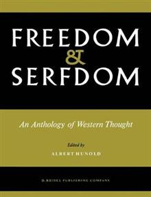 Freedom and Serfdom: An Anthology of Western Thought