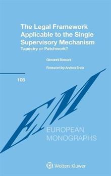 The Legal Framework Applicable to the Single Supervisory Mechanism: Tapestry or Patchwork?
