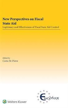 New Perspectives on Fiscal State Aid: Legitimacy and Effectiveness of Fiscal State Aid Control
