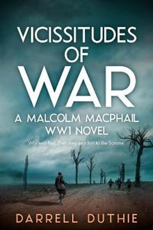Vicissitudes of War: A Malcolm MacPhail WW1 novel