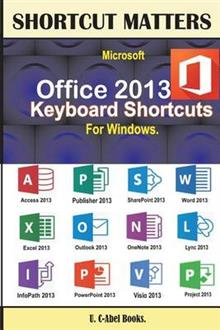 Microsoft Office 2013 Keyboard Shortcuts for Windows