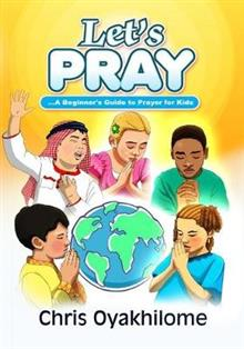Let's Pray: A Beginner's Guide to Prayer for Kids