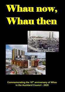 Whau now, Whau then: Commemorating 10 years of Whau in the Auckland Council 2020