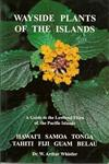 Wayside Plants of the Islands - A Guide