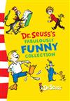 Dr. Seuss: Dr Seuss's Fabulously Funny Collection Dr Seuss's Fabulously Funny Collection