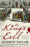 The King's Evil: From the Sunday Times Bestselling Author of the Ashes of London Comes an Exciting New Historical Crime Thriller