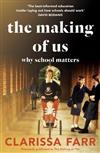 The Making of Us: Why School Matters