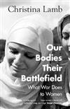 Our Bodies, Their Battlefield: What War Means for Women