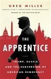 The Apprentice: Trump, Russia and the Subversion of American Democracy