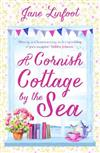 A Cornish Cottage by the Sea: A Heartwarming, Hilarious Romance Read Set in Cornwall!