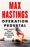 Operation Pedestal: The Fleet That Battled to Malta 1942