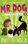 Mr. Dog and a Hedge Called Hog