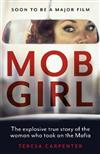 Mob Girl: The Explosive True Story of the Woman Who Took on the Mafia